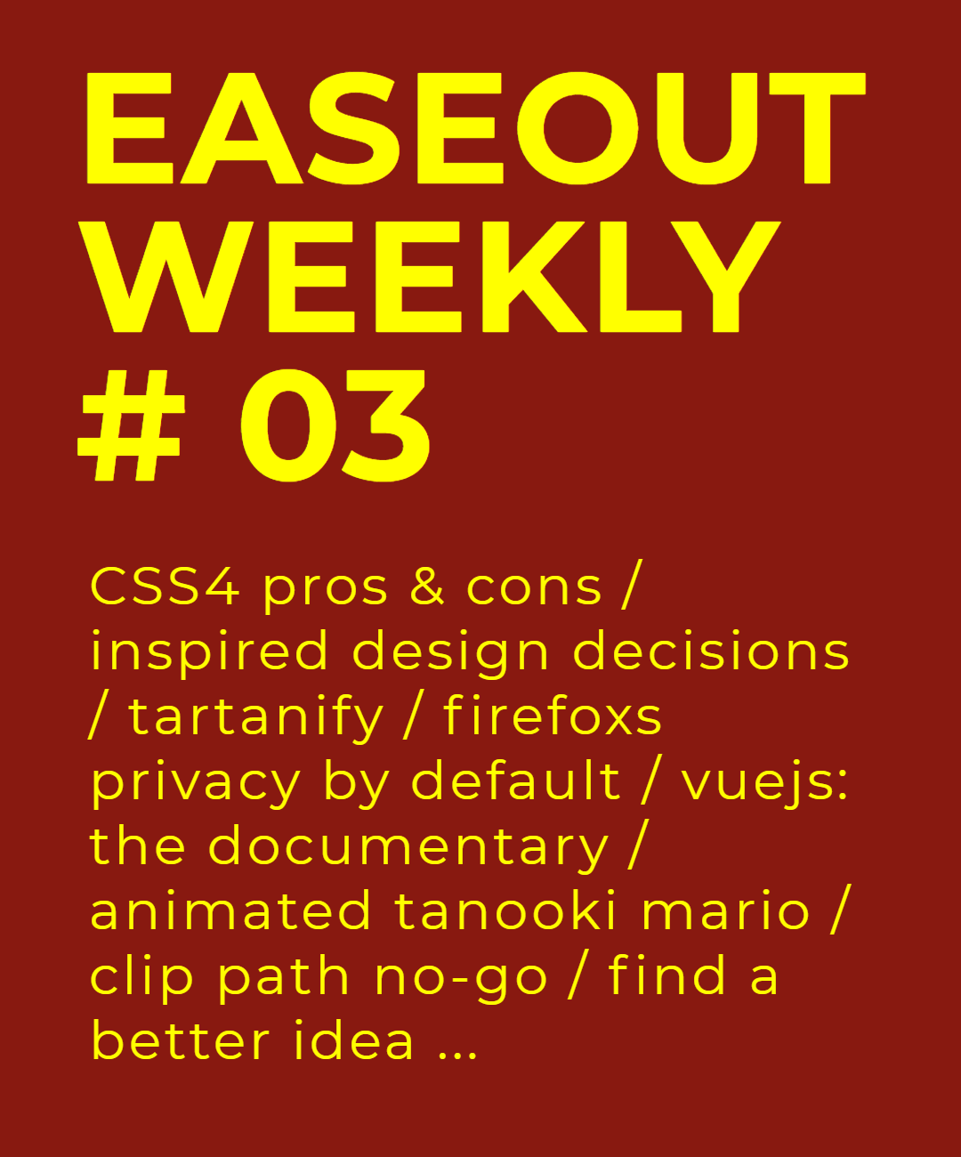 Easeout Weekly #3