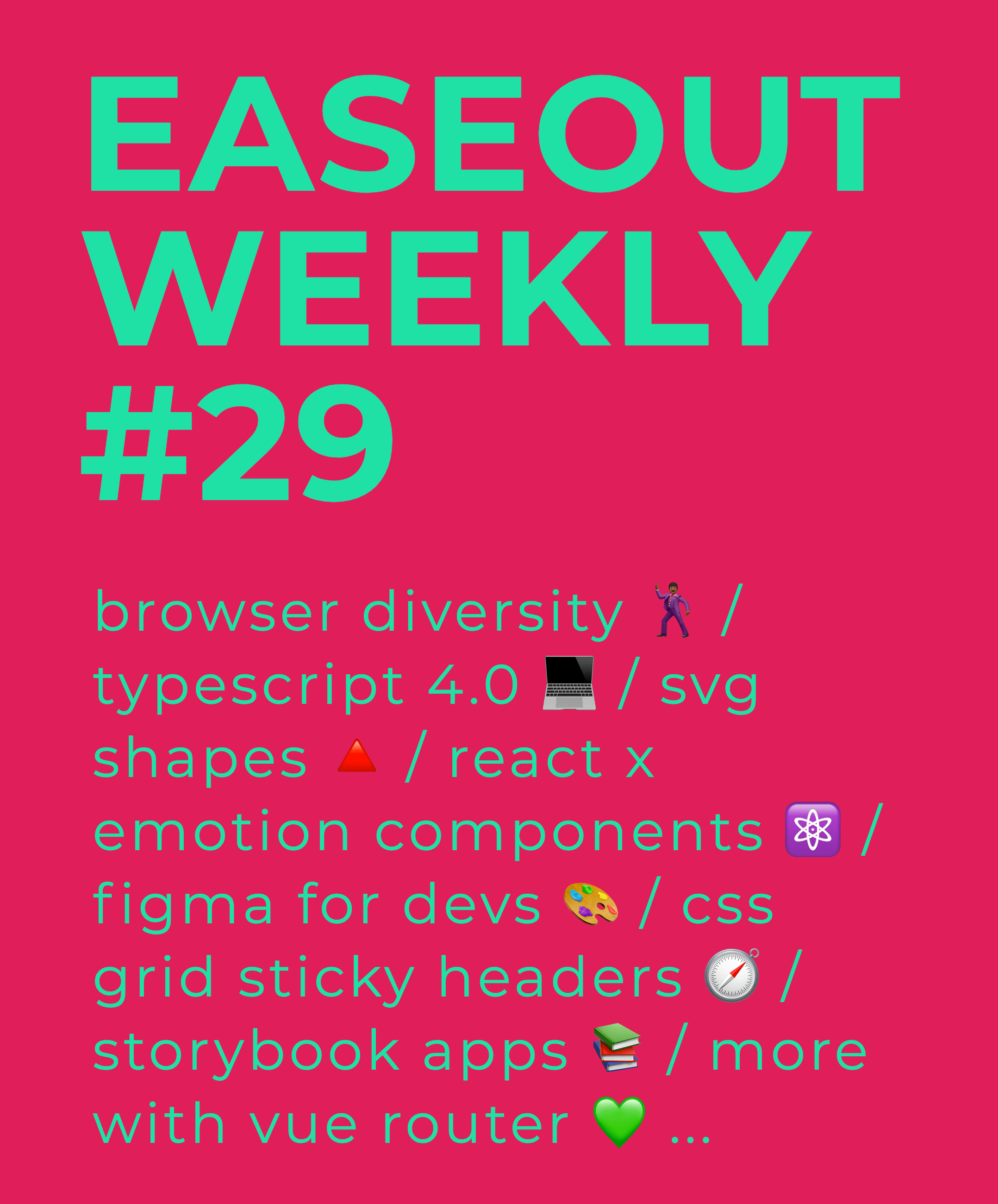 Easeout Weekly #29