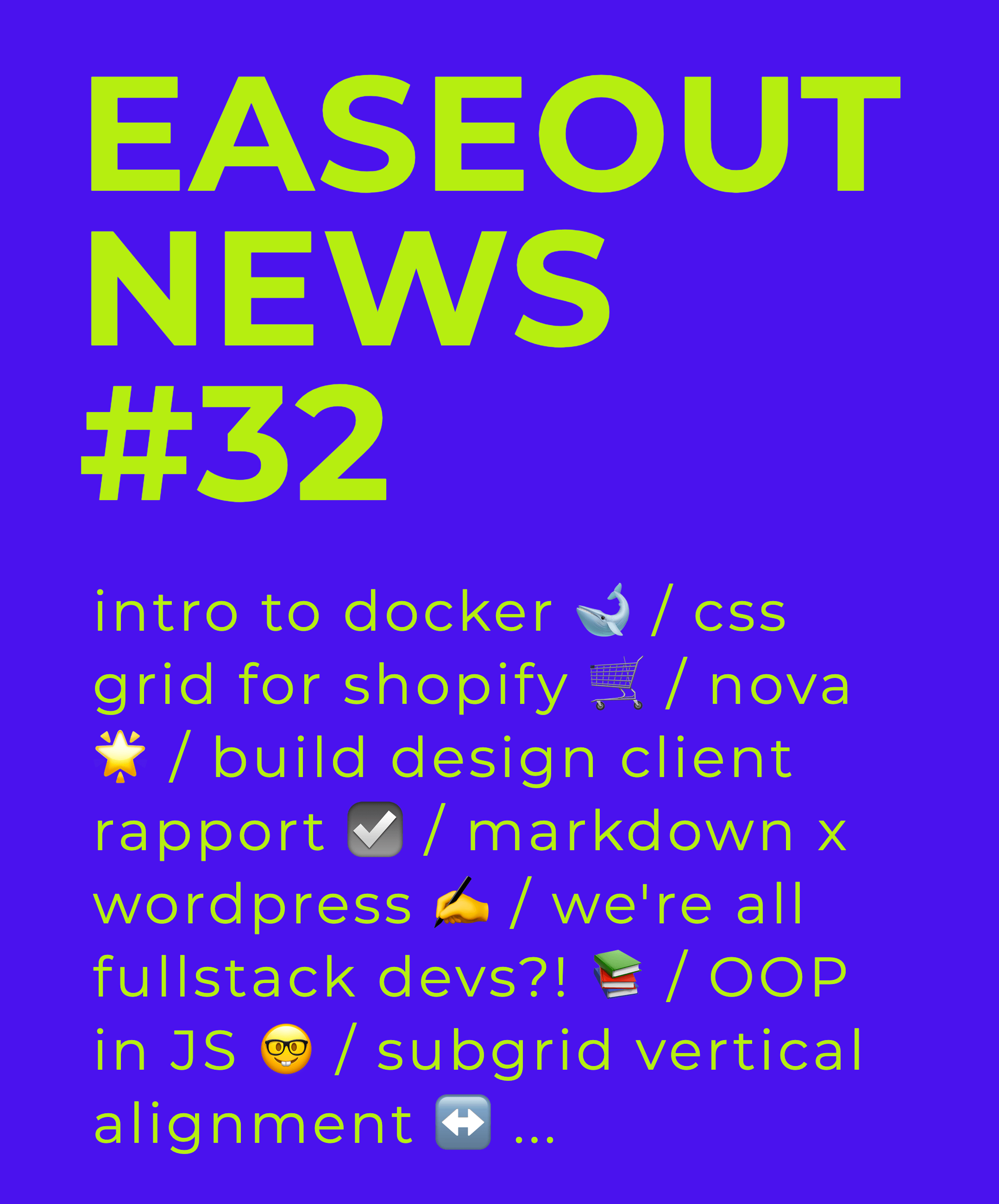 Easeout Weekly #32