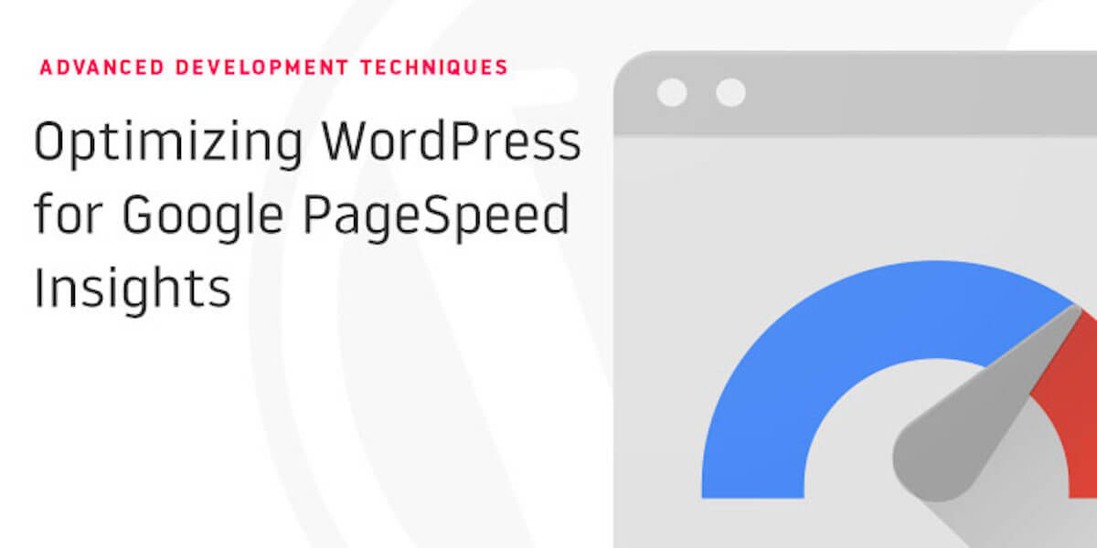 Optimizing WordPress for Google PageSpeed Insights